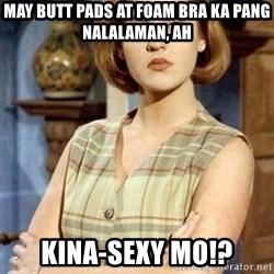 Chantal Andere - May butt pads at foam bra ka pang nalalaman, ah Kina-sexy mo!?