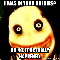 Tipical dream - i was in your dreams? oh no. it actually happened.