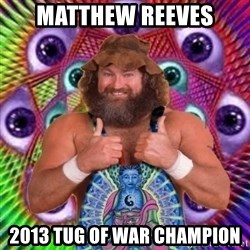 PSYLOL - MATTHEW REEVES 2013 TUG OF WAR CHAMPION