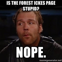 dean ambrose - is the forest ickes page stupid? nope.