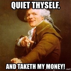 Joseph Ducreux - Quiet Thyself, and taketh my money!