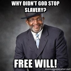 Crazy Black Minister - Why Didn't God Stop Slavery? FREE WILL!