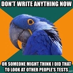 Paranoid Parrot - Don't write anything now  or someone might think I did that to look at other people's tests