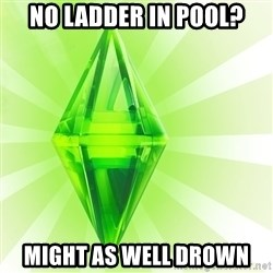 Sims - No ladder in pool? Might as well drown