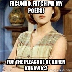 KONTRABIDA - FACUNDO, Fetch me my Poets! For the Pleasure of Karen Kunawicz