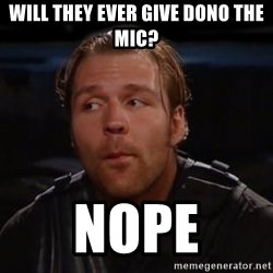 dean ambrose - Will they ever give dono the mic? Nope