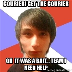 "WehSing ""Singsing"" Yuen - COURIER! get the courier oh  it was a bait... TEAM i need help"