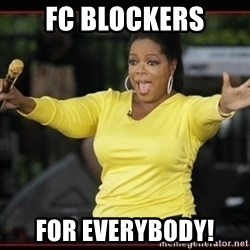 Overly-Excited Oprah!!!  - FC BLOCKERS FOR EVERYBODY!