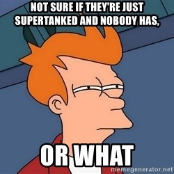 Futurama Fry - not sure if they're just supertanked and nobody has, or what
