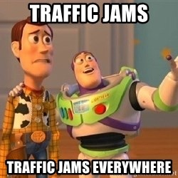 Consequences Toy Story - Traffic jams Traffic jams everywhere