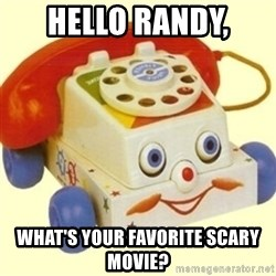 Sinister Phone - HELLO RANDY, WHAT'S YOUR FAVORITE SCARY MOVIE?