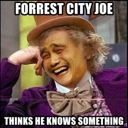 yaowonkaxd - forrest city joe thinks he knows something