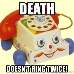 Sinister Phone - death doesn't ring twice!