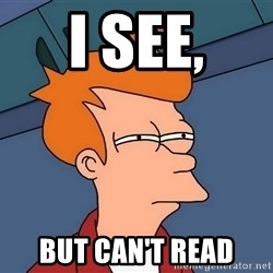 Futurama Fry - i see, but can't read