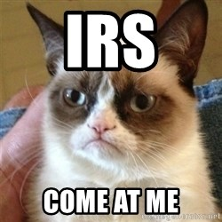 Grumpy Cat  - irs come at me