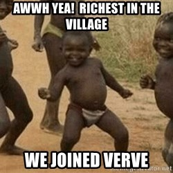 Success African Kid - awwh yea!  richest in the village we joined verve