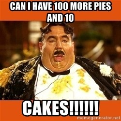 Fat Guy - CAN I HAVE 100 MORE PIES AND 10 CAKES!!!!!!