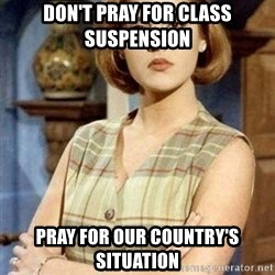 KONTRABIDA - Don't pray for class suspension pray for our country's situation