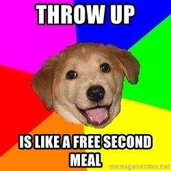 Advice Dog - throw up is like a free second meal