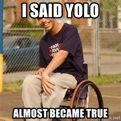 Drake Wheelchair - i said yolo almost became true