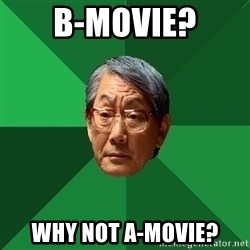High Expectations Asian Father - b-movie? why not a-movie?