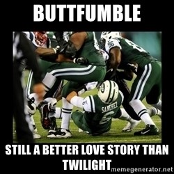 Mark Sanchez Butt Fumble - Buttfumble still a better love story than twilight