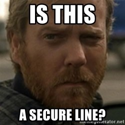 Jack Bauer - Is this a secure line?