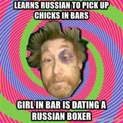 Russian Boozer - learns russian to pick up chicks in bars girl in bar is dating a russian boxer