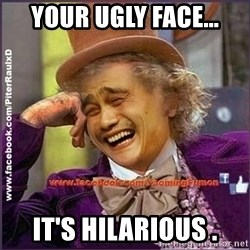 facebook/YaomingFumon - YOUR UGLY FACE... IT'S HILARIOUS .