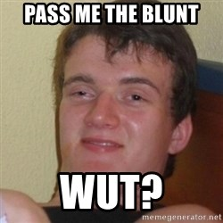 Stoner Stanley - Pass me the blunt wut?