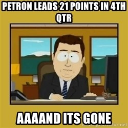 aaand its gone - Petron leads 21 points in 4th qtr aaaand its gone
