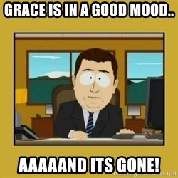 aaand its gone - Grace is in a good mood.. aaaaand its gone!