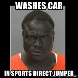 scary black man - Washes car In sports direct jumper