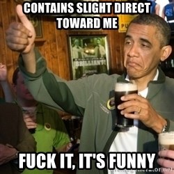 Upvoting Obama - Contains Slight Direct Toward Me Fuck It, It's Funny