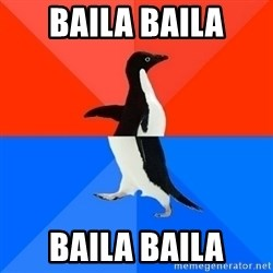 Socially Awesome Awkward Penguin - baila baila baila baila