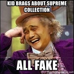 yaowonkaxd - kid brags about supreme collection all fake