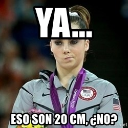 Not Impressed McKayla - YA... ESo son 20 cm, ¿no?