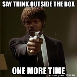 Jules Pulp Fiction - Say think outside the box one more time