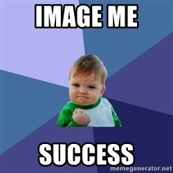 Success Kid - image me  success