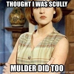 facundomarimar - thought i was scully mulder did too