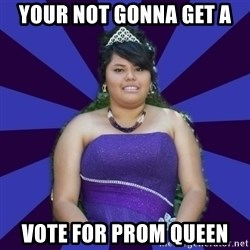 Colibritany xD - YOUR NOT GONNA GET A VOTE FOR PROM QUEEN