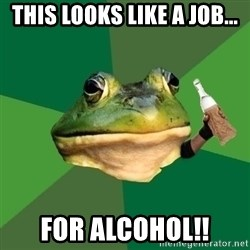 Foul Bachelor Frog (Alcoholic Anon) - This looks like a job... For Alcohol!!