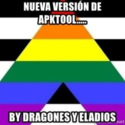 Bad Straight Ally - Nueva versión de apktool..... By dragones y eladios