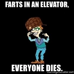 Drew Pickles: The Gayest Man In The World - Farts in an elevator, everyone dies.