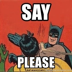 batman slap robin - say please