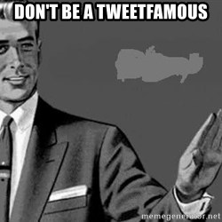 Correction Man  - DON'T BE A TWEETFAMOUS