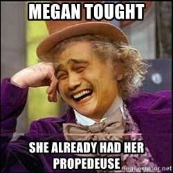 yaowonkaxd - MEGAN TOUGHT SHE ALREADY HAD HER PROPEDEUSE