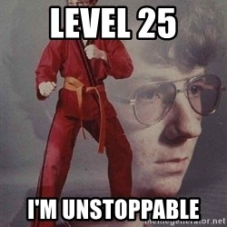 Karate Kyle - level 25 i'm unstoppable