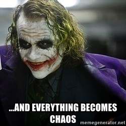 joker - ...AND EVERYTHING BECOMES CHAOS