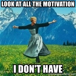 Look at All the Fucks I Give - look at all the motivation i don't have